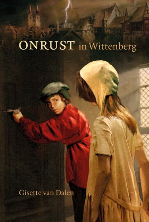 Onrust in Wittenberg - Maarten Luther